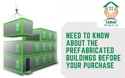 Must-Know Things You Need to Know About the Prefabricated Buildings before Your Purchase