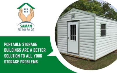 How Portable Storage Buildings Are a Better Solution To All Your Storage Problems?